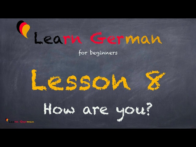Learn German How are you Wie geht's German for beginners A1 Lesson 8
