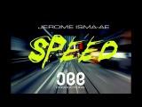 Jerome Isma-Ae - Speed (Original Mix)