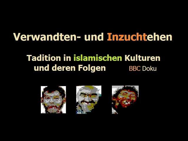 Inzuchtehen in islamischen Kulturen DIE FOLGEN: BBC Doku Ein Leben auf allen Vieren