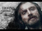 Thorin Oakenshield || There's no choice...