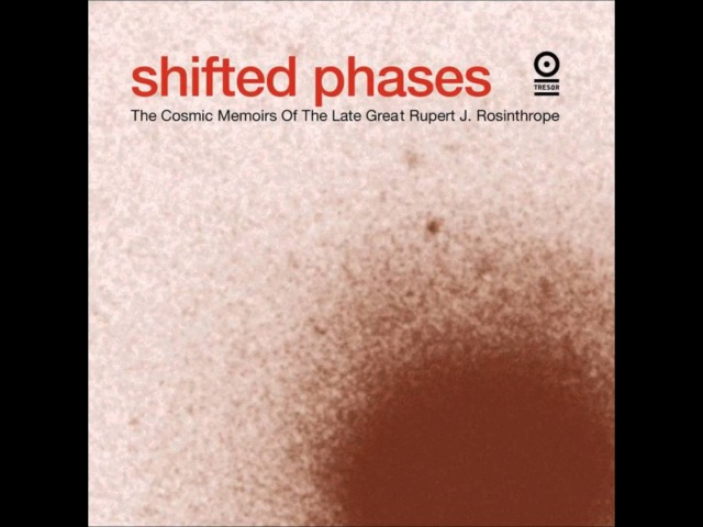 Shifted Phases - The Cosmic Memoirs Of The Late Great Rupert J. Rosinthrope