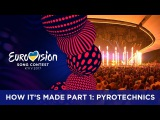 How It's Made part one: No Eurovision party without pyrotechnics