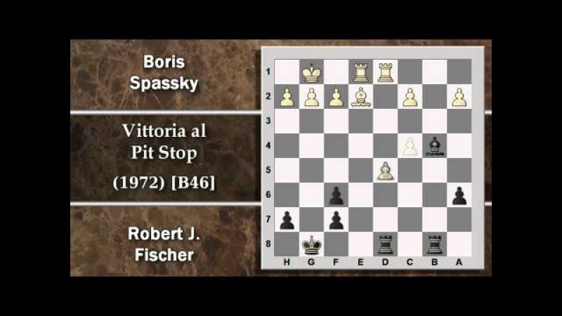Partite Commentate di Scacchi 78 - Spassky vs Fischer - Vittoria al Pit Stop - 1972 [B46]
