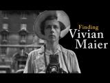 HD В поисках Вивиан Майер / Finding Vivian Maier (2013)