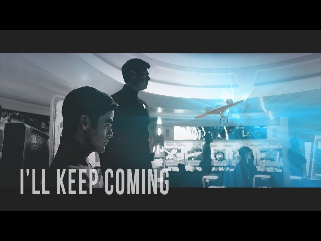 Star Trek || Ill keep coming