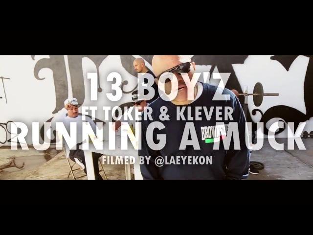 BROWNSIDE PRESENTS: 13 BOY'Z (TRECE BOY'Z) - RUNNING A MUCK 2016 MUSIC VIDEO TEASER ONLY (SINGLE)