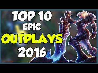 TOP 10 EPIC Outplays 2016 - League Of Legends Montage