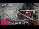 Longtail Bicycle Frame Build 12 TIG Weld Rear Rack