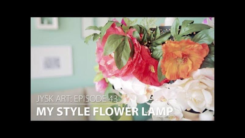 JYSKart Episode 43: MY STYLE Flower Lamp