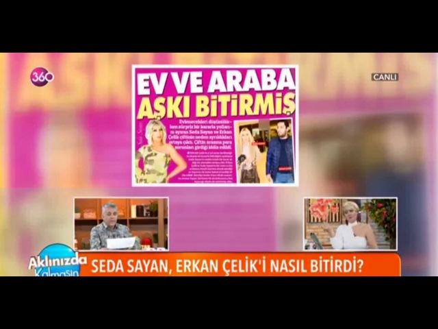 Erkan Çelik Ev ve Araba İsteyince Seda Sayan Ayrılık Kararı Almış...