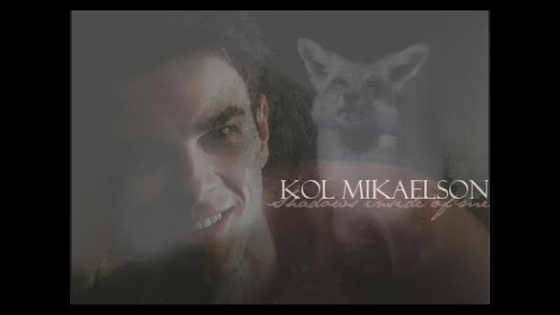 Kol Mikaelson | Shadows inside of me