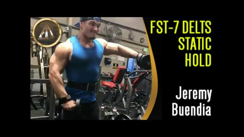 [JEREMY BUENDIA SHOULDER WORKOUT] FST-7 Static Holds (THIS WILL LIGHT YOU UP)