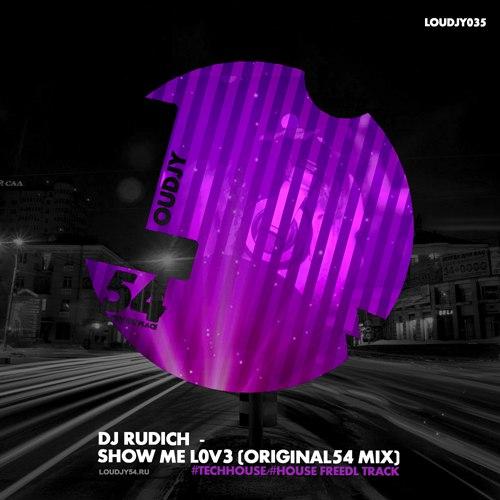 Dj Rudich - Show Me L0v3 (Original 54 Mix) [2017]