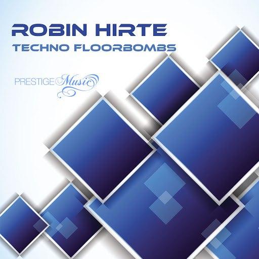 Robin Hirte альбом Techno Floorbombs