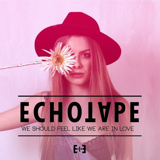 Echotape альбом We Should Feel Like We Are in Love