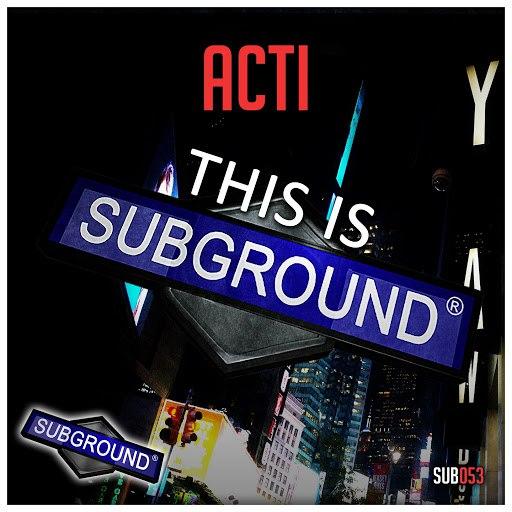 Acti альбом This Is Subground