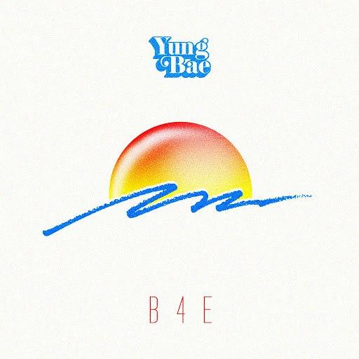 YUNG BAE альбом B4E