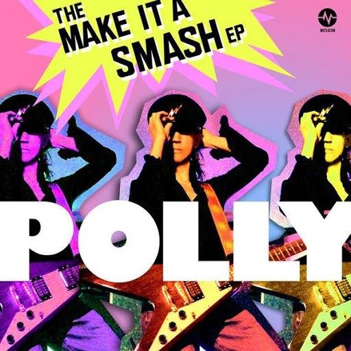 Polly альбом The Make It a Smash EP