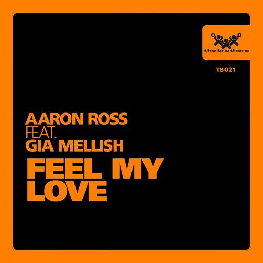 Aaron Ross альбом Feel My Love (feat. Gia Mellish)