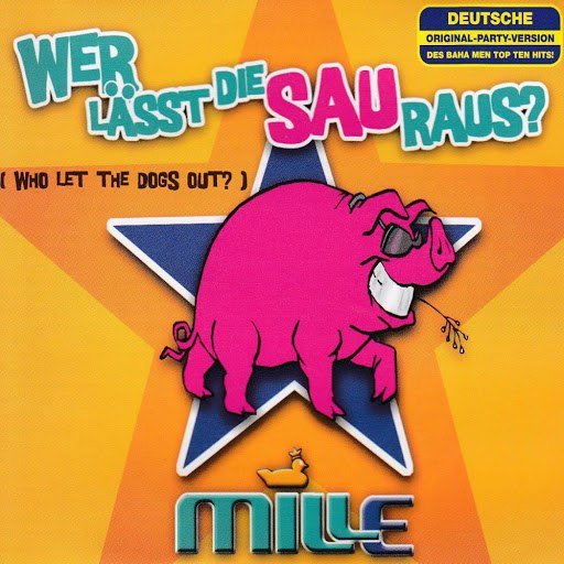 Mille альбом Wer lässt die Sau raus? (Who Let the Dogs Out?)
