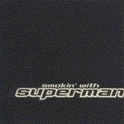 Smokin' With Superman