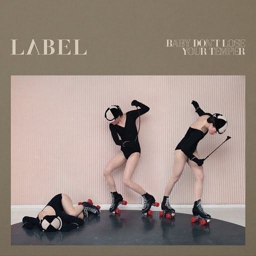 Label альбом Baby Don't Lose Your Temper
