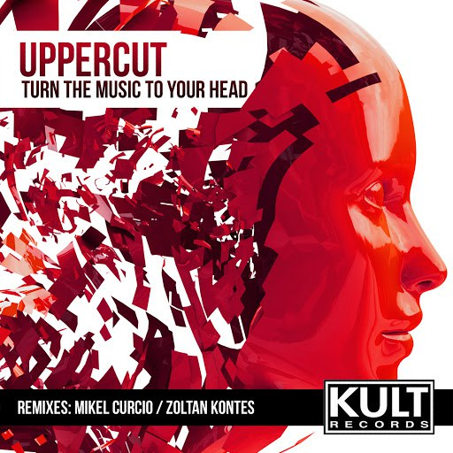 Uppercut альбом KULT Records Presents: Turn The Music To Your Head