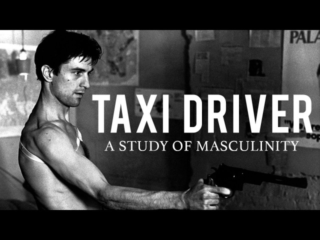 Taxi Driver A Study of Masculinity Existentialism