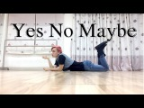 Yes No Maybe - Suzy (Dance Cover) by Bin G