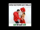 How Nations Say Hello