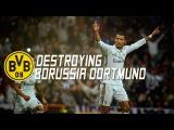Cristiano Ronaldo - Destroying Borussia Dortmund ● Goals & Skills 2012-2016 | HD