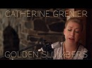 Catherine Grenier - Golden Slumbers (The Beatles cover)
