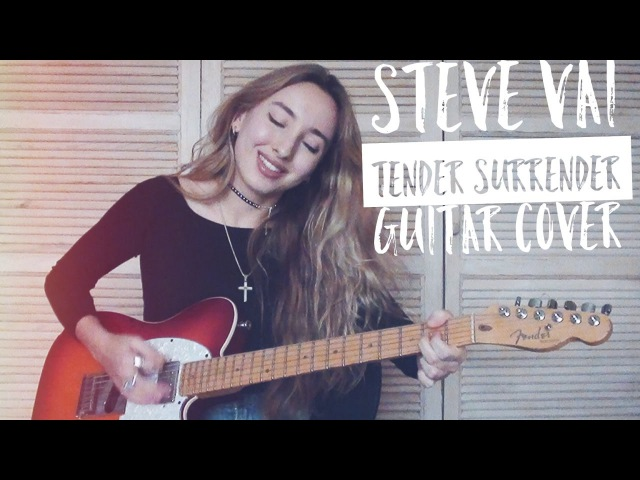 Steve Vai - Tender Surrender guitar cover by Yana