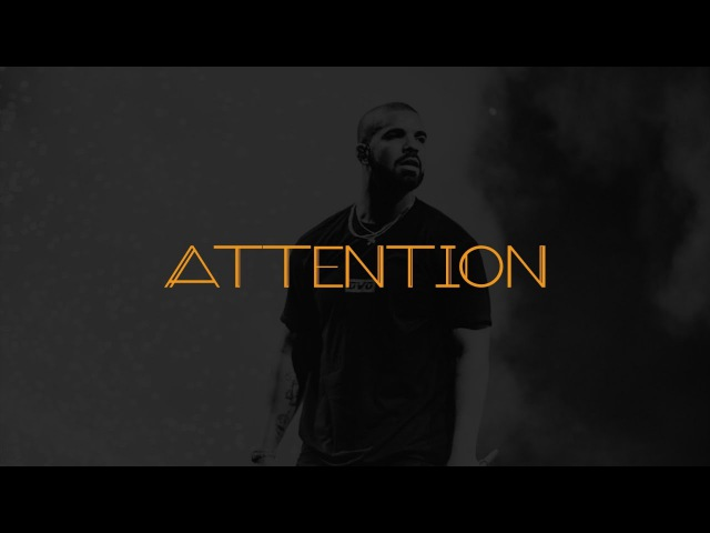 Drake Type Beat 2017 x 21 Savage Type Beat x Future Type Beat - Attention Prod. by Foreign