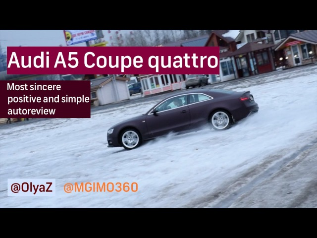 Audi A5 Coupe quattro test-drive by OlyaZ -- Lady At The Wheel