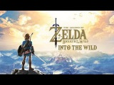 LEGEND OF ZELDA BREATH OF THE WILD SONG - Into The Wild By Miracle Of Sound