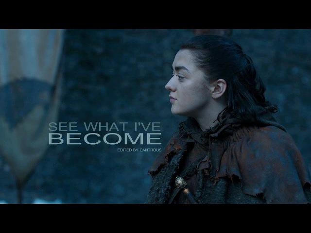 Arya Stark See What I've Become