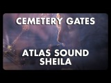 Atlas Sound - Shelia - Cemetery Gates