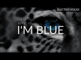 Eiffel 65 - I'm Blue (Kbass Remix)