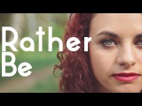 Clean Bandit - Rather Be (feat. Jess Glynne) Leila Voice Cover