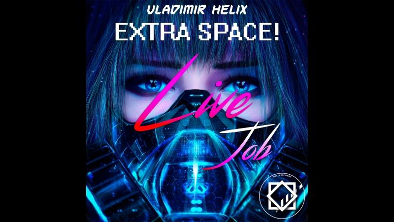Vladimir Helix - EXTRA SPACE! (FL STUDIO 12) Показ работ альбома 2015 года