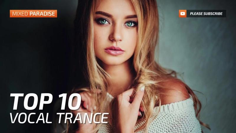 ♫ Vocal Trance Top 10 May 2017 New Trance Mix Paradise