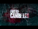 ENTRE CANIBALES - TRAILER