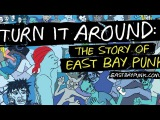 Turn it Around The Story of East Bay Punk - Official Trailer