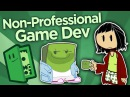 Non-Professional Game Dev - The Joy of Making - Extra Credits