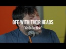 Off With Their Heads - Go On Git Now Live! from The Rock Room