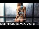 Best Vocal Deep House Tropical House Mix ★ Deep Mix Vol. 11