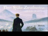 Thus Spake Zarathustra A Book for All and None - FULL Audio Book - Part 1 of 2