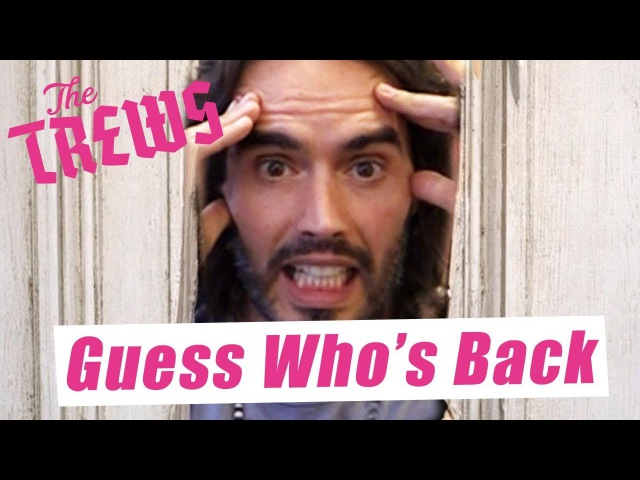 Guess Who's Back Russell Brand The Trews E367