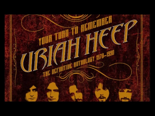 URIAH HEEP - YOUR TURN TO REMEMBER - THE DEFINITIVE ANTHOLOGY 1970-1990 (2016)